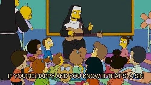 If You're Happy And You Know It That's A Sin