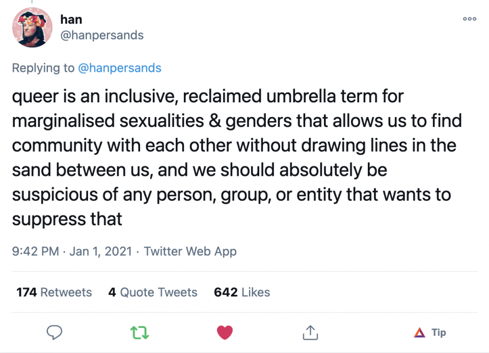 @hanpersands on Twitter: queer is an inclusive, reclaimed umbrella term for marginalised sexualities & genders that allows us to find community with each other without drawing lines in the sand between us, and we should absolutely be suspicious of any person, group, or entity that wants to suppress that